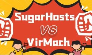 SugarHosts和VirMach虚拟主机的综合对比测评