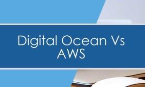 DigitalOcean和AWS两大云服务器对比评测