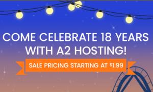 A2Hosting庆祝18周年促销活动 美国主机低至1.99/月