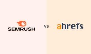 外贸网站SEO工具哪个好用 Semrush和Ahrefs功能对比