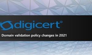 通知:Digicert将对SSL证书域名验证策略进行变更