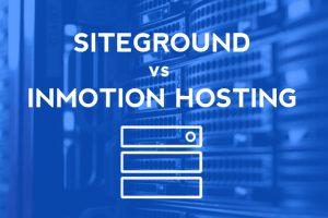 美国主机InMotionHosting和SiteGround对比