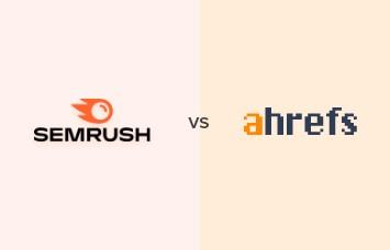 Semrush和Ahrefs哪个好